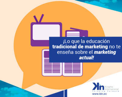 ¡Lo que la educación tradicional de marketing no te enseña sobre el marketing actual!